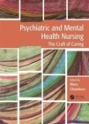 Psychiatric and Mental Health Nursing : The craft of caring - Book