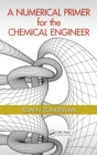 A Numerical Primer for the Chemical Engineer - eBook