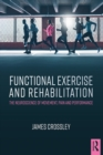 Functional Exercise and Rehabilitation : The Neuroscience of Movement, Pain and Performance - eBook