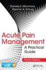 Acute Pain Management : A Practical Guide, Fourth Edition - Book