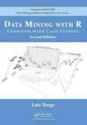 Data Mining with R : Learning with Case Studies, Second Edition - Book