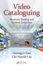 Video Cataloguing : Structure Parsing and Content Extraction - eBook