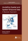 Modelling Spatial and Spatial-Temporal Data : A Bayesian Approach - Book