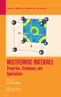 Multiferroic Materials : Properties, Techniques, and Applications - eBook