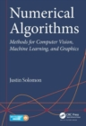 Numerical Algorithms : Methods for Computer Vision, Machine Learning, and Graphics - Book