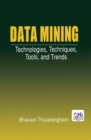 Data Mining : Technologies, Techniques, Tools, and Trends - eBook