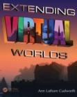 Extending Virtual Worlds : Advanced Design for Virtual Environments - Book