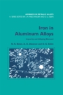 Iron in Aluminium Alloys : Impurity and Alloying Element - eBook