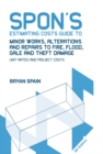 Spon's Estimating Costs Guide to Minor Works, Alterations and Repairs to Fire, Flood, Gale and Theft Damage : Unit Rates and Project Costs, Fourth Edition - eBook