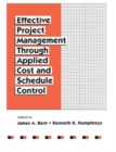 Effective Project Management Through Applied Cost and Schedule Control - eBook