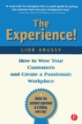 The Experience : How to Wow Your Customers and Create a Passionate Workplace - eBook