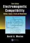 Electromagnetic Compatibility : Methods, Analysis, Circuits, and Measurement, Third Edition - Book