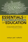 Essentials of Foundations of Education : Introducing New Useful Modern Concepts of Education to Student-Teachers Under B.Ed. Training - eBook