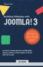 Building Websites with Joomla! 3 : Learn How to Develop Impressive and High Quality Websites in Minutes; a Basic Computer & Internet Skill Is All You Need. - eBook