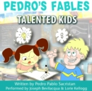 Pedro's Fables: Talented Kids - eAudiobook