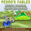 Pedro's Fables: Knights, Warriors, Pirates, and Dragons - eAudiobook