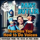 Daws Butler Teaches You How to Do Voices - eAudiobook
