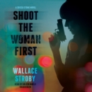Shoot the Woman First - eAudiobook