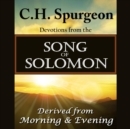 C. H. Spurgeon on the Song of Solomon : Daily Meditations and Devotions - eAudiobook