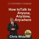 How to Talk to Anybody, Anytime, Anywhere - eAudiobook