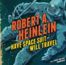 Have Space Suit-Will Travel - eAudiobook