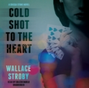 Cold Shot to the Heart - eAudiobook