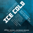 Mystery Writers of America Presents Ice Cold : Tales of Intrigue from the Cold War - eAudiobook