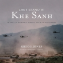 Last Stand at Khe Sanh - eAudiobook