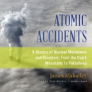 Atomic Accidents - eAudiobook