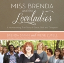 Miss Brenda and the Loveladies - eAudiobook