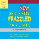 New Skills for Frazzled Parents, Revised Edition - eAudiobook