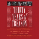 Thirty Years of Treason, Vol. 1 : Excerpts from Hearings before the House Committee on Un-American Activities, 1938-1948 - eAudiobook