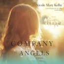 In the Company of Angels : A Novel - eAudiobook