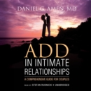 ADD in Intimate Relationships : A Comprehensive Guide for Couples - eAudiobook