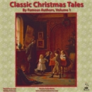 Classic Christmas Tales by Famous Authors, Vol. 1 - eAudiobook