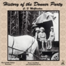 History of the Donner Party : A Tragedy of the Sierra - eAudiobook