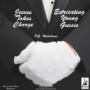 Jeeves Takes Charge & Extricating Young Gussie - eAudiobook