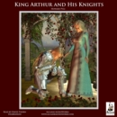 King Arthur and His Knights - eAudiobook