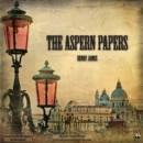 The Aspern Papers - eAudiobook