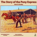 The Story of the Pony Express : An Account of the Most Remarkable Mail Service Ever in Existence, and Its Place in History - eAudiobook