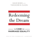 Redeeming the Dream : The Case for Marriage Equality - eAudiobook