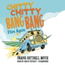Chitty Chitty Bang Bang Flies Again - eAudiobook