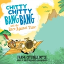Chitty Chitty Bang Bang and the Race against Time - eAudiobook