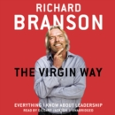 The Virgin Way : Everything I Know about Leadership - eAudiobook