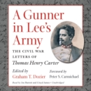 A Gunner in Lee's Army : The Civil War Letters of Thomas Henry Carter - eAudiobook