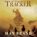 The Tracker : A Western Story - eAudiobook