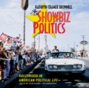 Showbiz Politics : Hollywood in American Political Life - eAudiobook