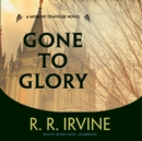 Gone to Glory - eAudiobook