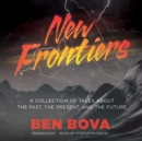 New Frontiers : A Collection of Tales about the Past, the Present, and the Future - eAudiobook