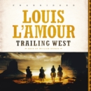 Trailing West - eAudiobook